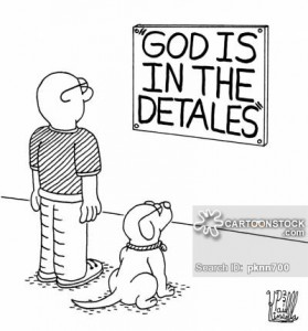 God is in the detales (details)